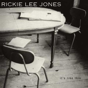 It's like this - Rickie Lee Jones