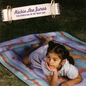 The Evening of my Best Day - Rickie Lee Jones