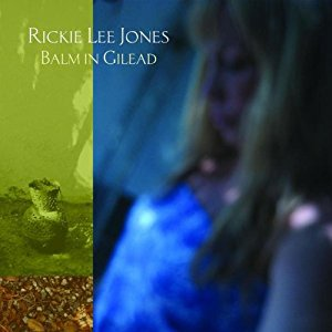 Balm in Gilead - Rickie Lee Jones