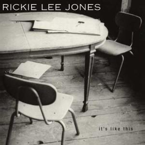 It's like this - Rickie Lee Jones